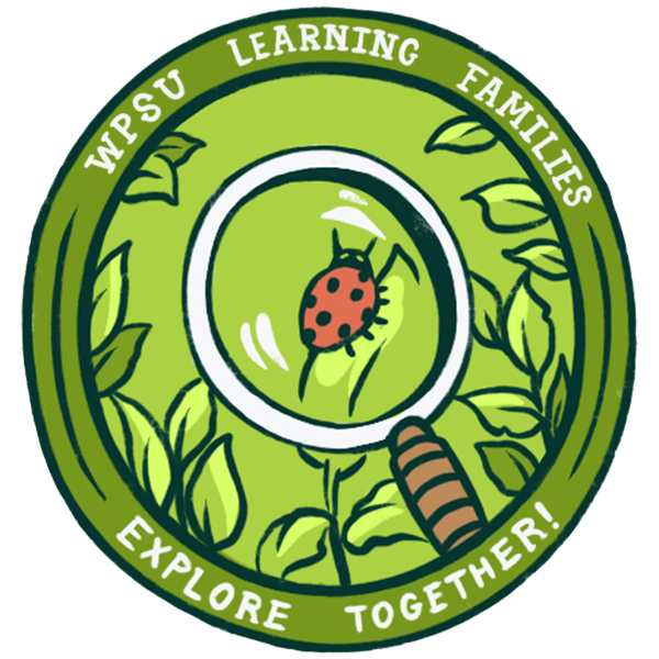 Badge illustration of a lady bug enlarged by a magnifying glass and the words WPSU Learning Families - Explore Together!